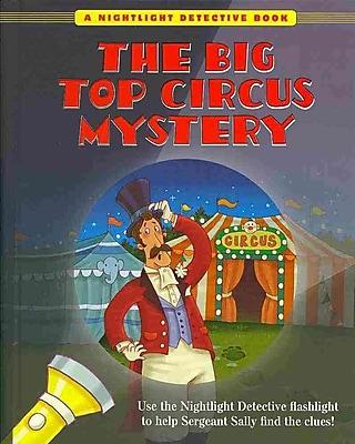 The Big Top Circus Mystery (A Nightlight Detective Book) (Nightlight Detective Books)