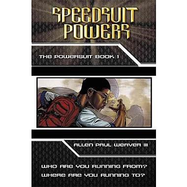 Speedsuit Powers: Powersuit Series: Book One