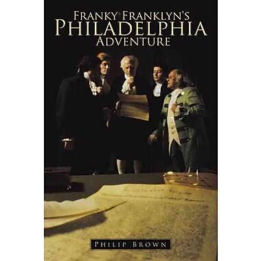 Franky Franklyn's Philadelphia Adventure