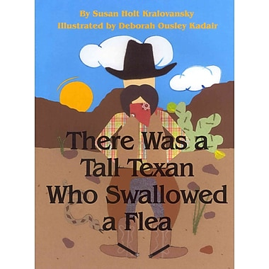 There Was a Tall Texan Who Swallowed a Flea
