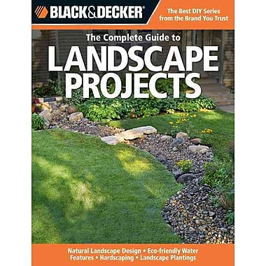 Black & Decker The Complete Guide to Landscape Projects (Black & Decker Complete Guide)
