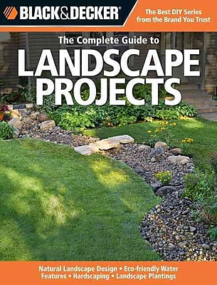 Black & Decker The Complete Guide to Landscape Projects (Black & Decker Complete Guide)
