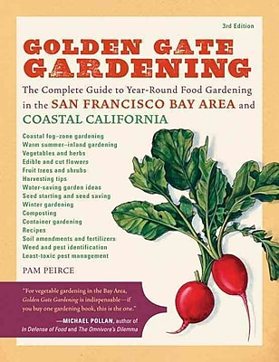 The Complete Guide to Year-Round Food Gardening in the San Francisco Bay Area & Coastal California,Edition: 3