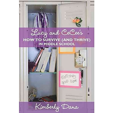 Lucy and CeCee's How to Survive (and Thrive) in Middle School