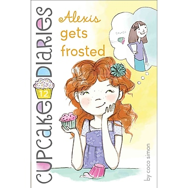 Alexis Gets Frosted (Cupcake Diaries)