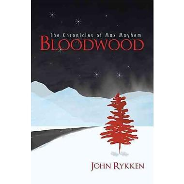 Bloodwood: The Chronicles of Max Mayhem (HC)
