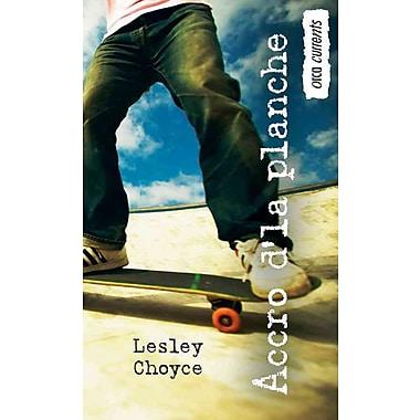 Accro d'la planche: (Skate Freak) (Orca Currents) (French Edition)