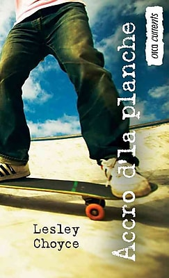 Accro d'la planche: (Skate Freak) (Orca Currents) (French Edition)