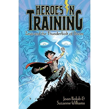 Zeus and the Thunderbolt of Doom (Heroes in Training)