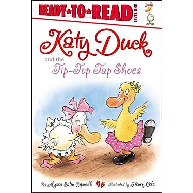 Katy Duck and the Tip-Top Tap Shoes (Ready-to-Reads)