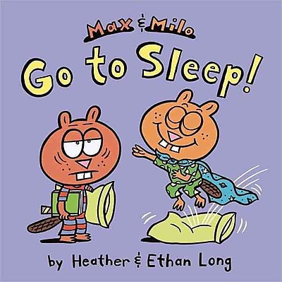 Max & Milo Go to Sleep! (Max and Milo)