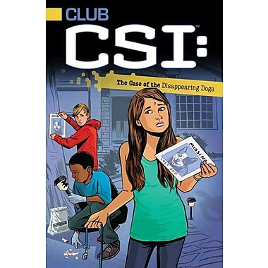 The Case of the Disappearing Dogs (Club CSI)