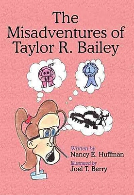 The Misadventures of Taylor R. Bailey