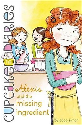 Alexis and the Missing Ingredient (Cupcake Diaries)