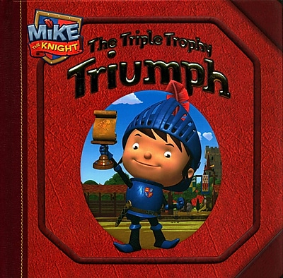 The Triple Trophy Triumph (Mike the Knight)
