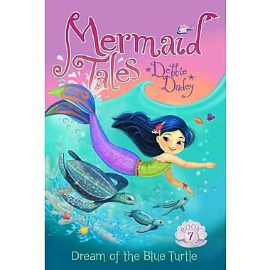 Dream of the Blue Turtle (Mermaid Tales)