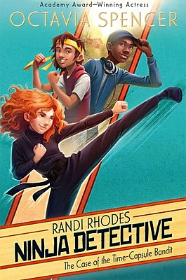 The Case of the Time-Capsule Bandit (Randi Rhodes, Ninja Detective)
