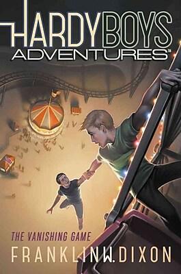 The Vanishing Game (Hardy Boys Adventures)