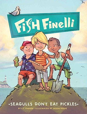 Fish Finelli (Book 1): Seagulls Don't Eat Pickles