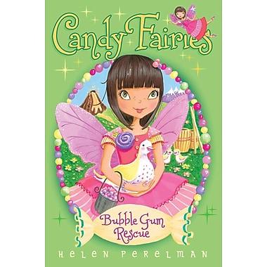 Bubble Gum Rescue (Candy Fairies)