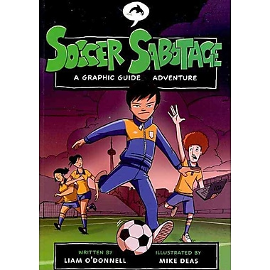 Soccer Sabotage: A Graphic Guide Adventure (Graphic Guides)