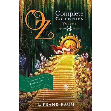 Oz, the Complete Collection, Volume 3: The Patchwork Girl of Oz; Tik-Tok of Oz; The Scarecrow of Oz (PB)