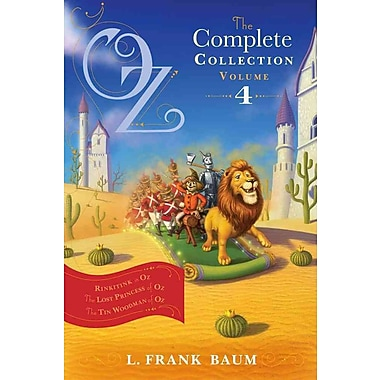 Oz, the Complete Collection, Volume 4: Rinkitink in Oz; The Lost Princess of Oz; The Tin Woodman of Oz (PB)