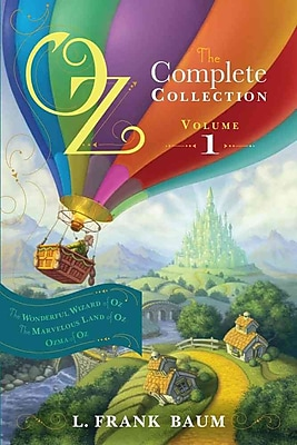 Oz, the Complete Collection, Volume 1: The Wonderful Wizard of Oz; The Marvelous Land of Oz; Ozma of Oz (PB)