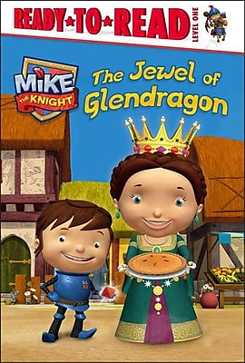 The Jewel of Glendragon (Mike the Knight)