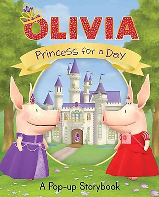 Princess for a Day: A Pop-up Storybook (Olivia TV Tie-in)