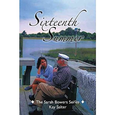 Sixteenth Summer: The Sarah Bowers Series (HC)