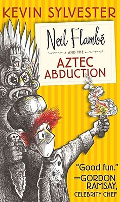 Neil Flambe and the Aztec Abduction (The Neil Flambe Capers)