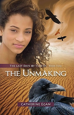 The Unmaking: The Last Days of Tian Di Book 2