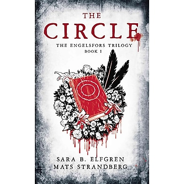 The Circle: The Engelsfors Trilogy--Book 1