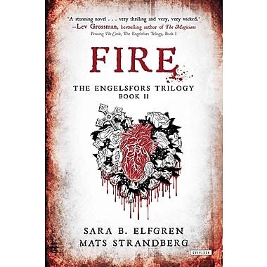 Fire: The Engelsfors Trilogy Book II