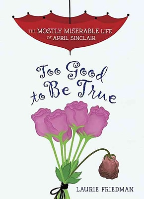 Too Good to Be True (Mostly Miserable Life of April Sinclair)