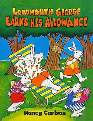 Loudmouth George Earns His Allowance (Nancy Carlson Picture Books)