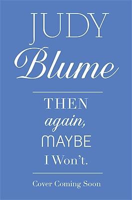 Then Again, Maybe I Won't (Richard Jackson)