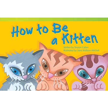 How to Be a Kitten (Read! Explore! Imagine! Fiction Readers)
