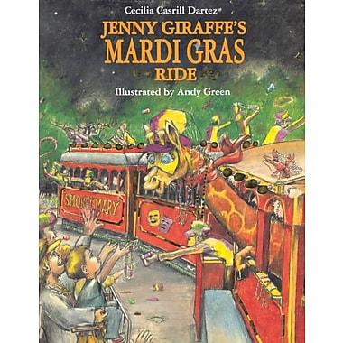 Jenny Giraffe's Mardi Gras Ride (Jenny Giraffe Series)