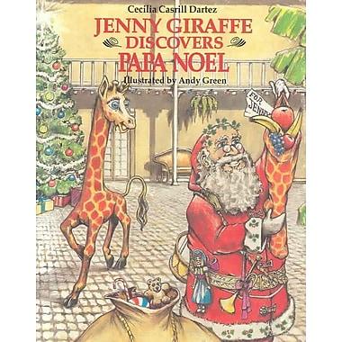 Jenny Giraffe Discovers Papa Noel (Jenny Giraffe Series)