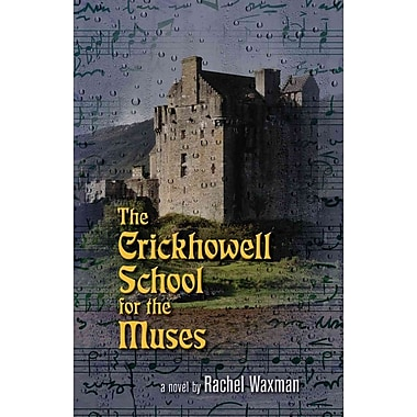 The Crickhowell School for the Muses: A Novel