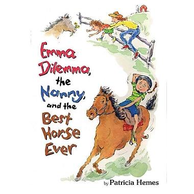 Emma Dilemma, The Nanny, and The Best Horse Ever (Emma Dilemma series)