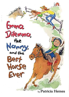 Emma Dilemma, The Nanny, and The Best Horse Ever (Emma Dilemma series)