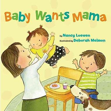 Baby Wants Mama