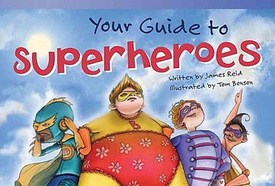Your Guide to Superheroes (library bound) (Read! Explore! Imagine! Fiction Readers: Level 2.7)