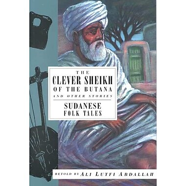 The Clever Sheikh of the Butana and Other Stories: Sudanese Folk Tales (International Folk Tales Series)