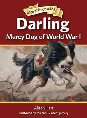 Darling, Mercy Dog of World War I (Dog Chronicles)