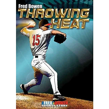 Throwing Heat (Fred Bowen Sports Stories)
