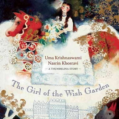 The Girl of the Wish Garden: A Thumbelina Story